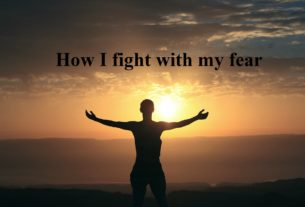 How I fight with my fear