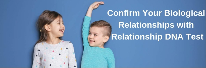 Confirm your biological relationships with Relationship DNA Test